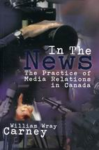 In The News The Practice Of Media Relations In Canada